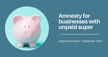 Reminder – Superannuation Guarantee amnesty ends 7 September 2020